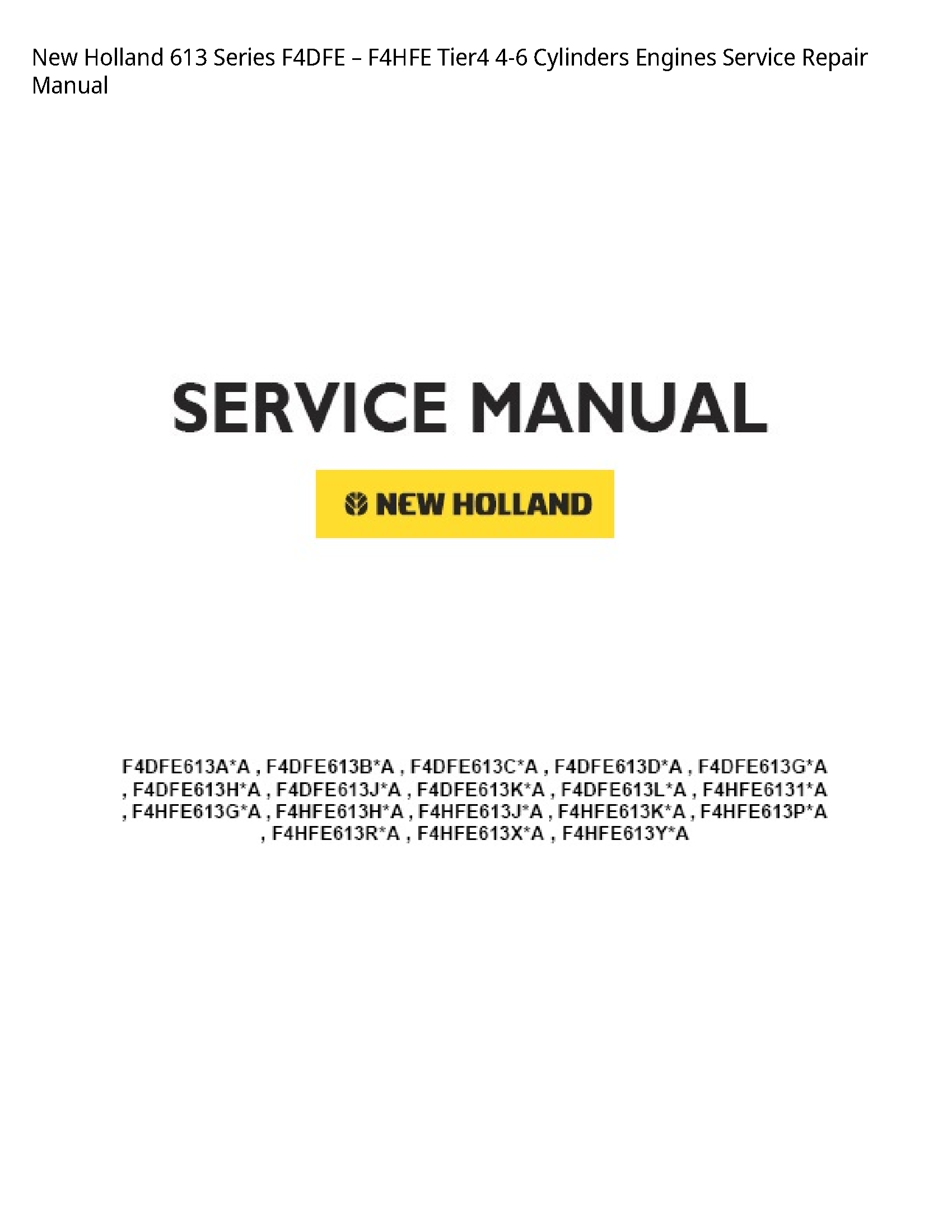 New Holland 613 Series Cylinders Engines manual