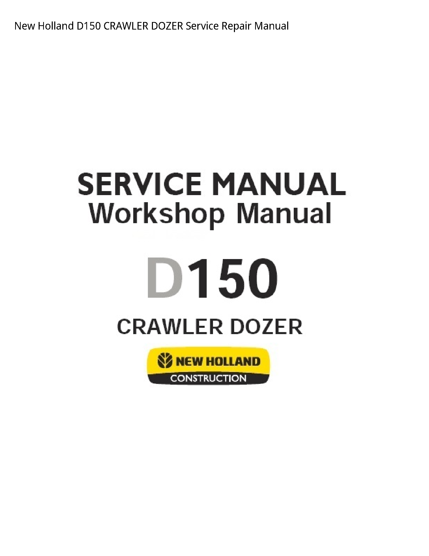 New Holland / Ford New Holland D150 CRAWLER DOZER manual