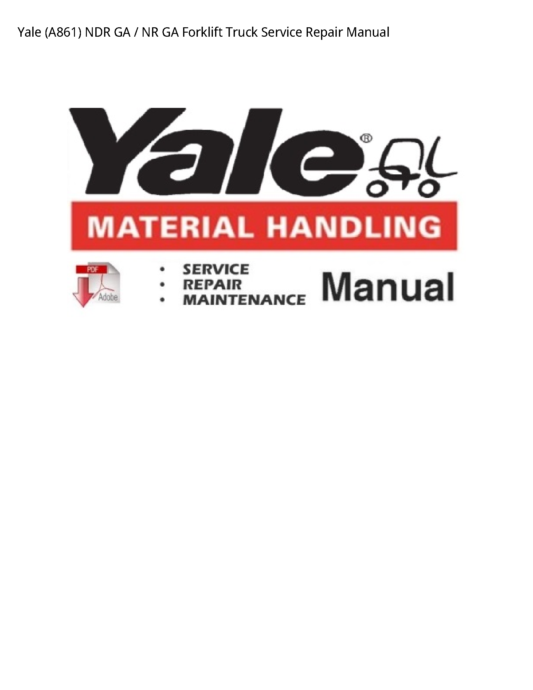 Yale (A861) NDR GA NR GA Forklift Truck manual