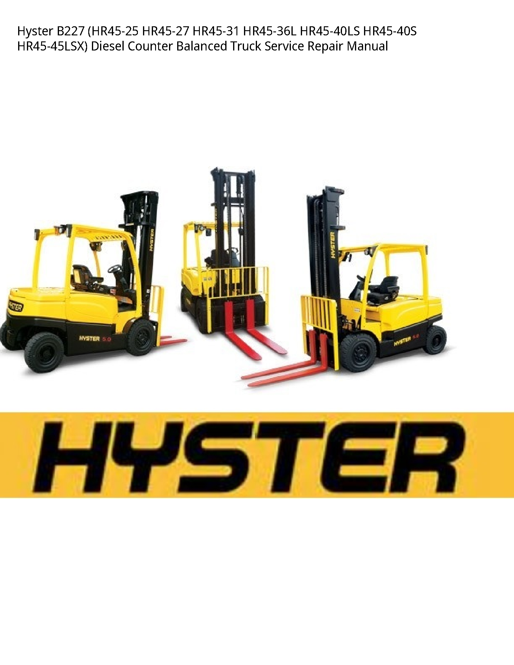 Hyster B227 Diesel Counter Balanced Truck manual