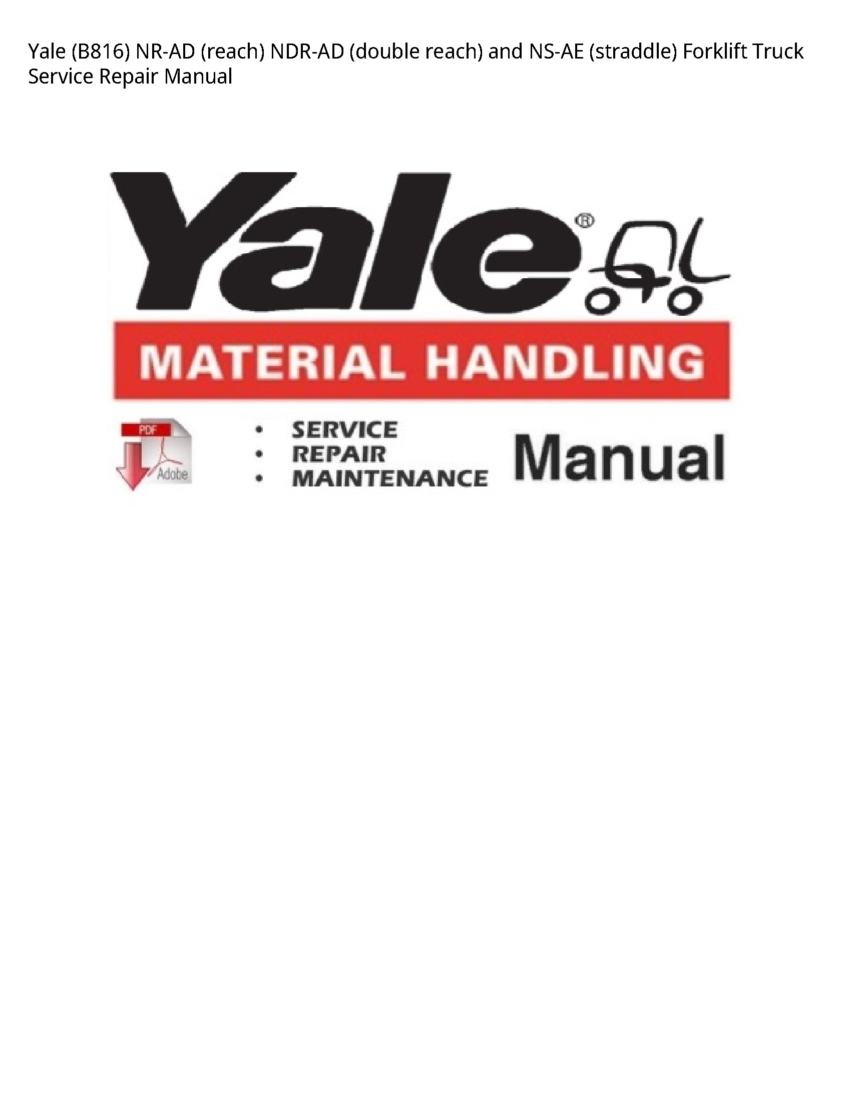 Yale (B816) NR-AD (reach) NDR-AD (double reach)  NS-AE (straddle) Forklift Truck manual