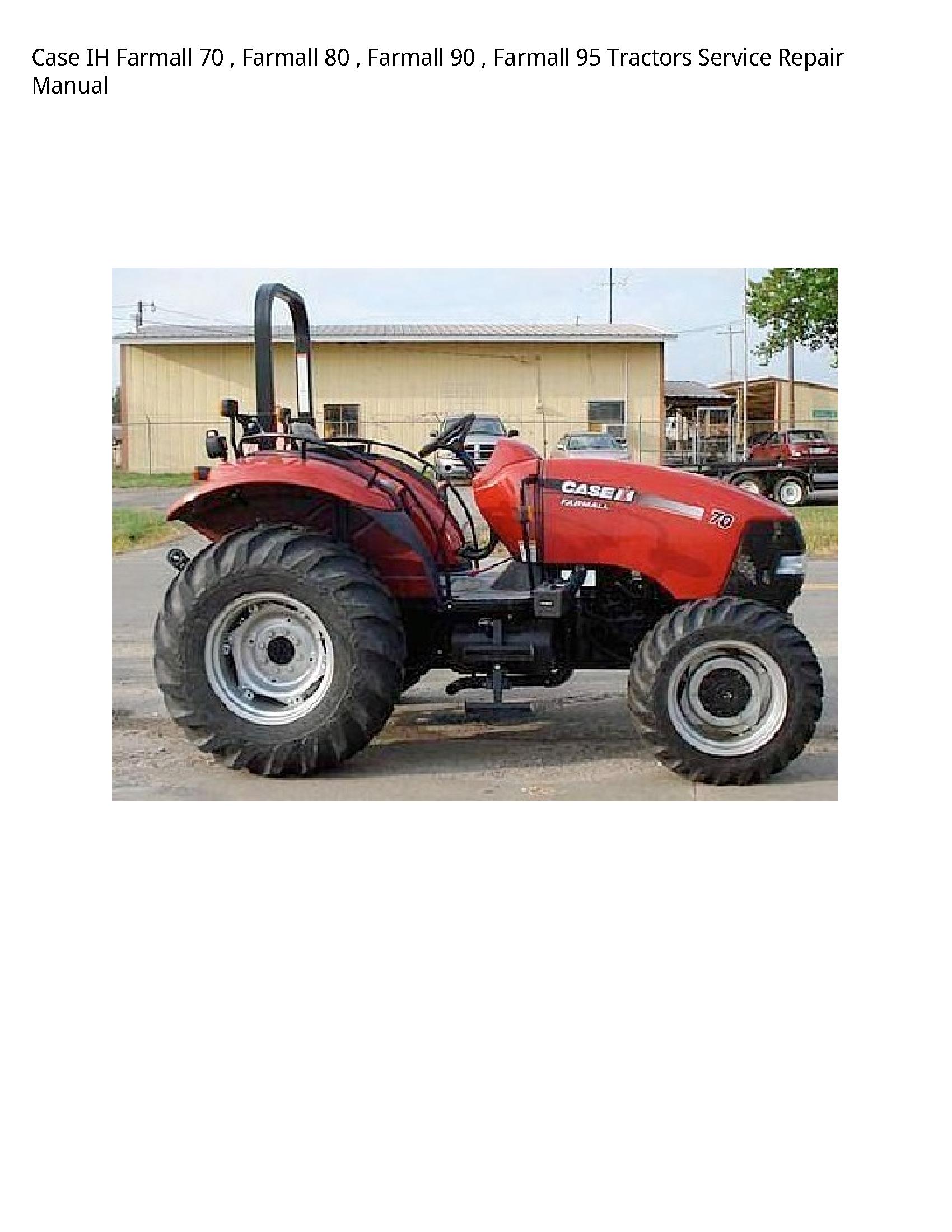 Case/Case IH 70 IH Farmall Farmall Farmall Farmall Tractors manual