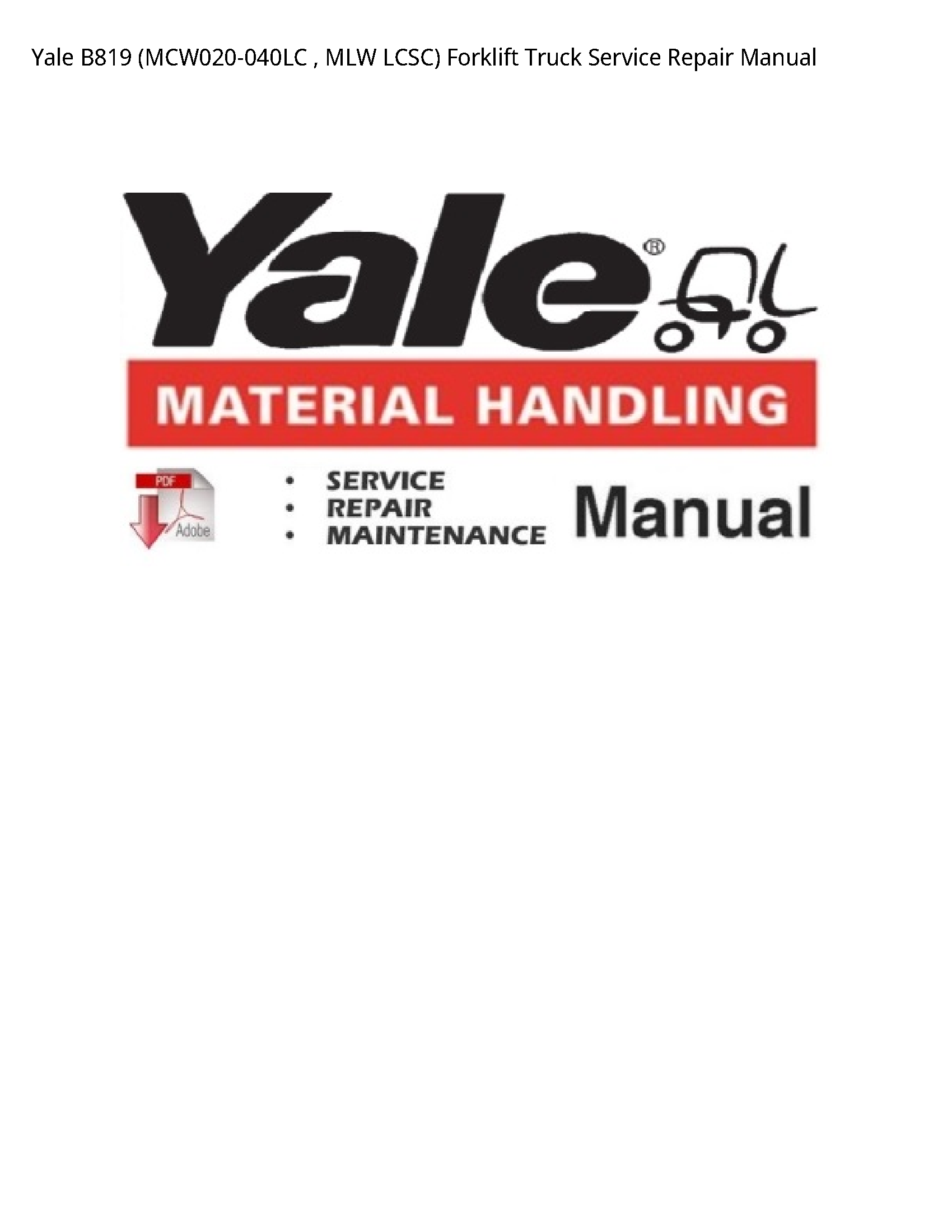 Yale B819 MLW LCSC) Forklift Truck manual