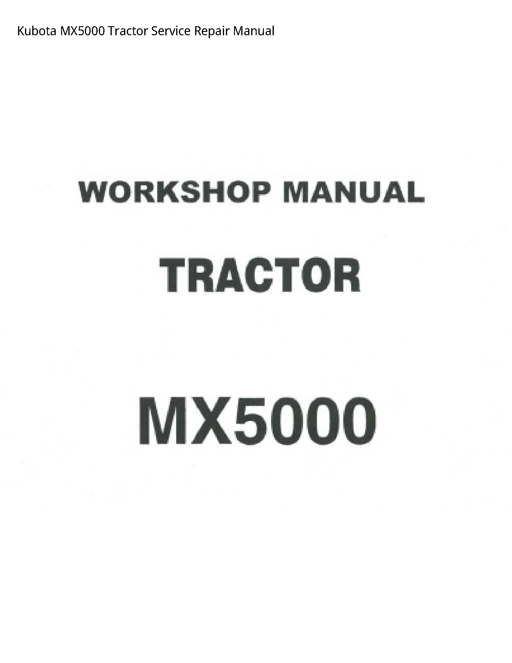 Kubota MX5000 Tractor manual