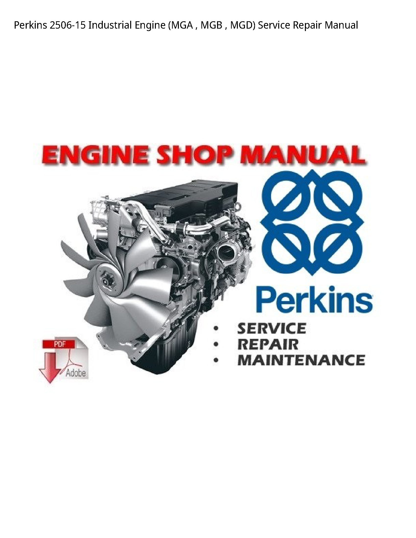 Perkins 2506-15 Industrial Engine (MGA MGB MGD) manual