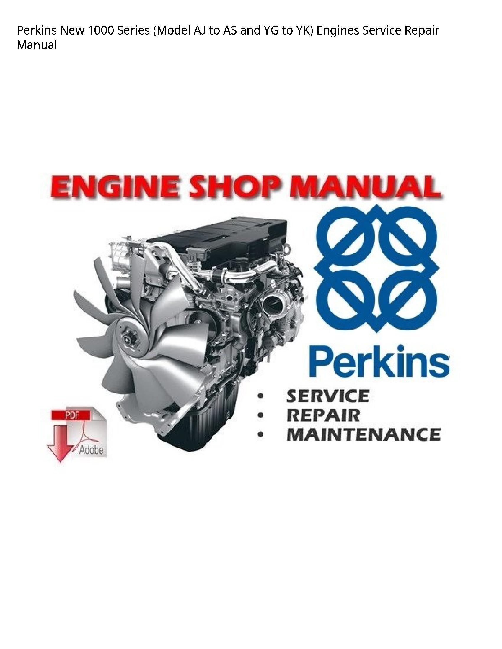 Perkins 1000 New Series (Model AJ to AS  YG to YK) Engines manual