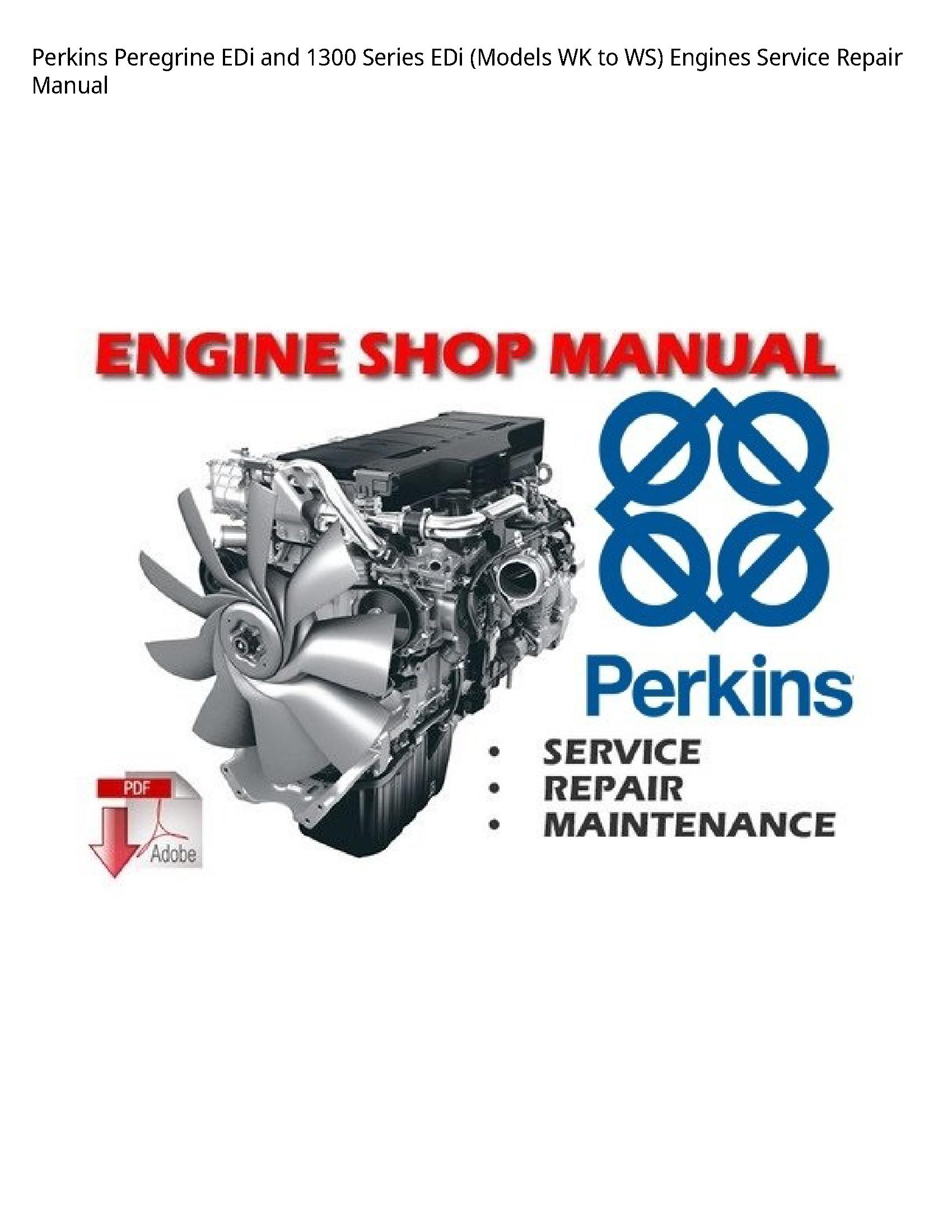 Perkins 1300 Peregrine EDi  Series EDi (Models WK to WS) Engines manual