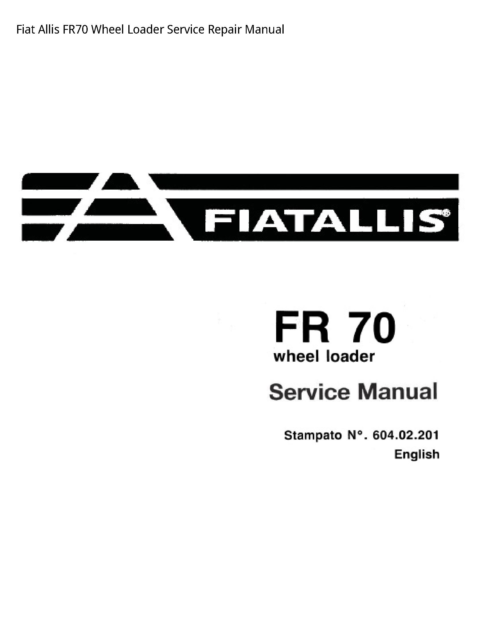 Fiat Allis FR70 Wheel Loader manual