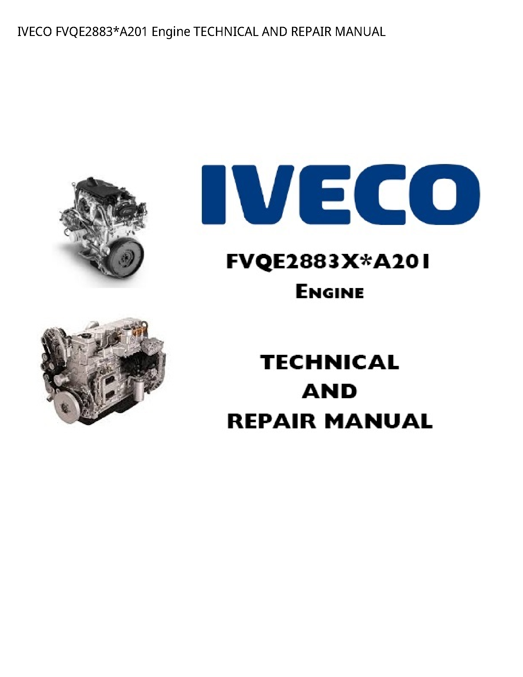Iveco FVQE2883*A201 Engine TECHNICAL AND REPAIR manual