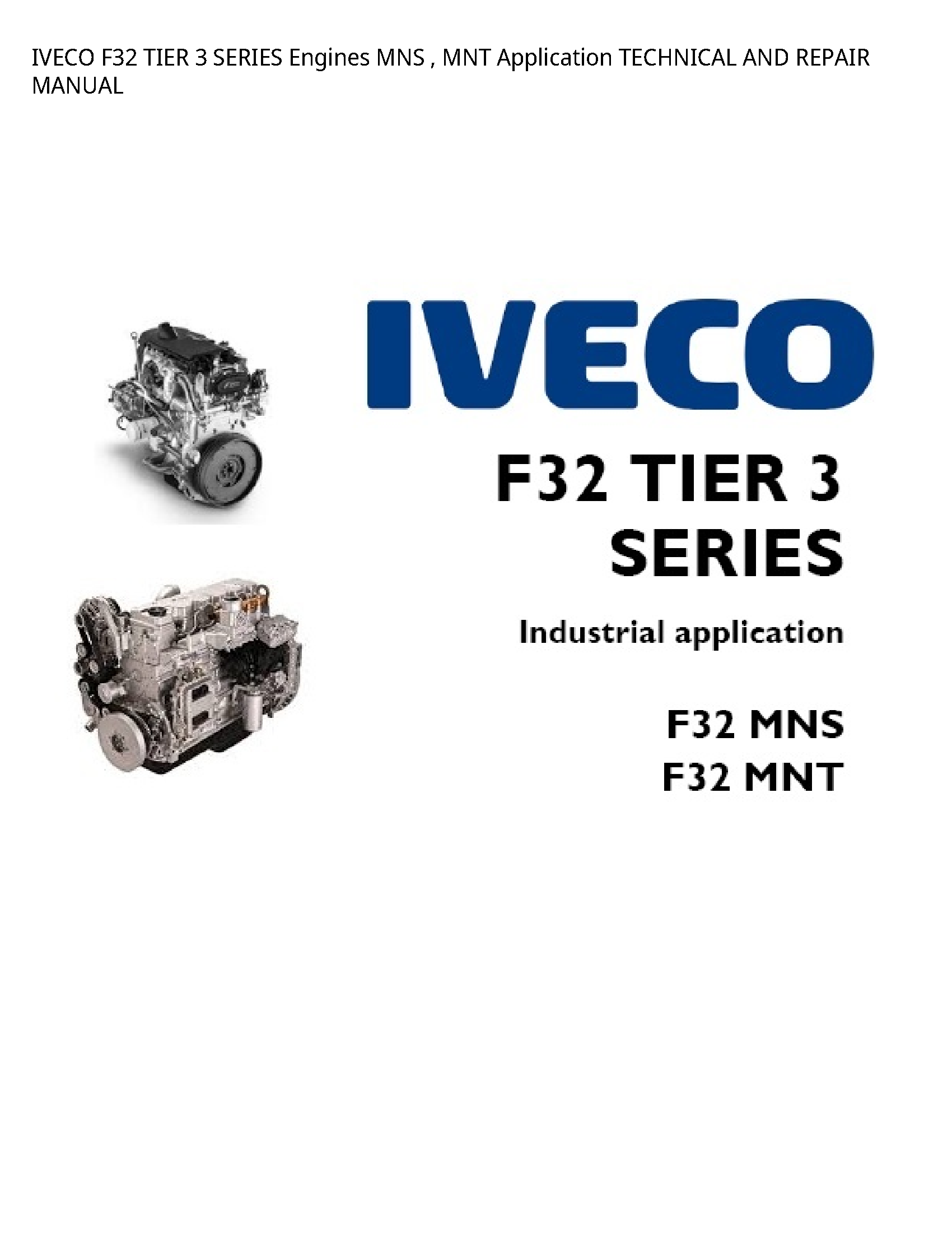Iveco F32 TIER SERIES Engines MNS MNT Application TECHNICAL AND REPAIR manual