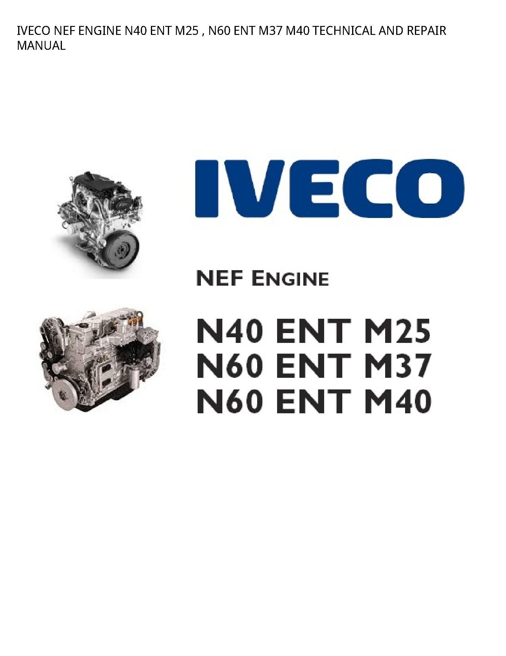 Iveco N40 NEF ENGINE ENT ENT TECHNICAL AND REPAIR manual