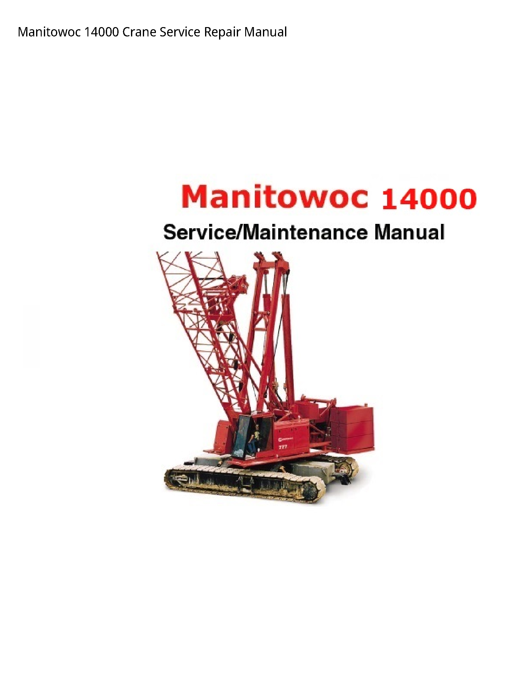 Manitowoc 14000 Crane manual